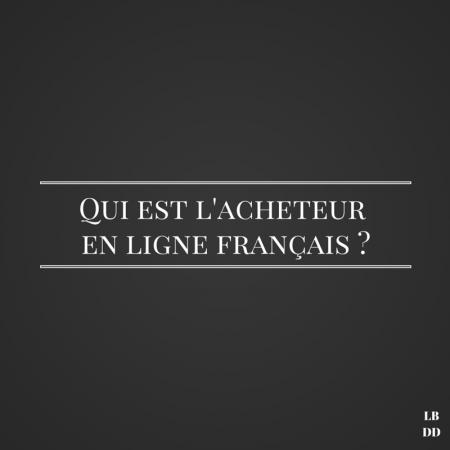 Qui est l'acheteur en ligne français -