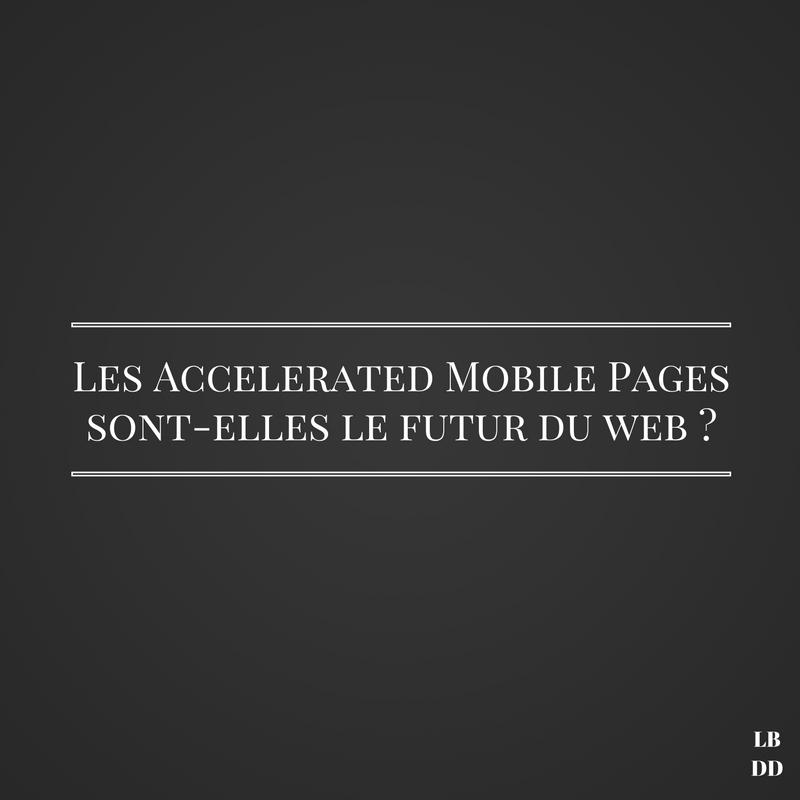 Accelerated Mobile Pages - Les bruits du digital