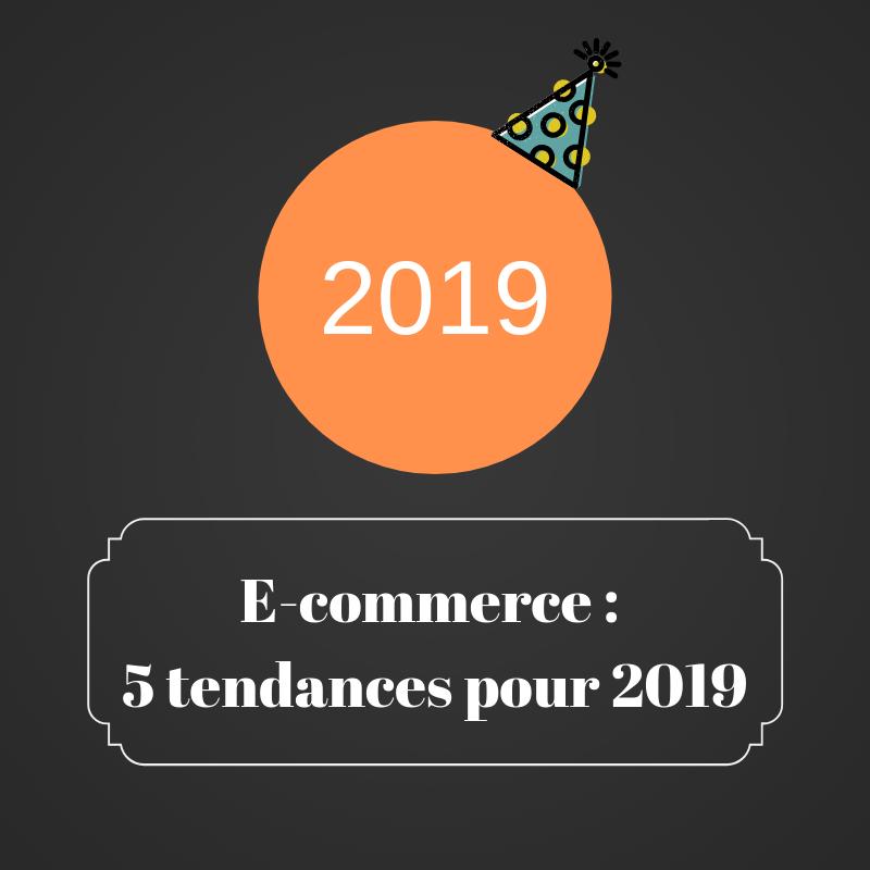 E-commerce - 5 tendances pour 2019 | Les bruits du digital