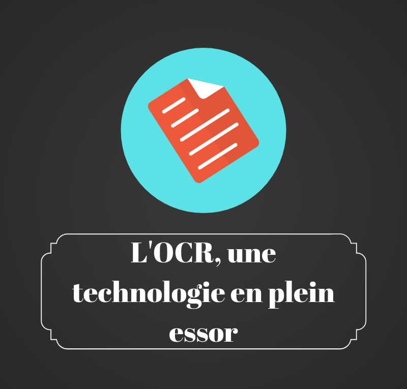 L'OCR, une technologie en plein essor - Les bruits du digital