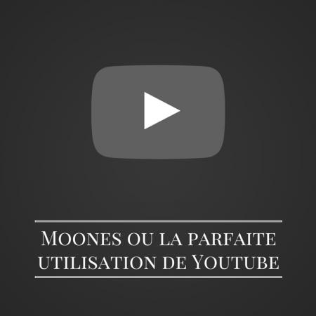 Les bruits du digital   Moones ou la parfaite utilisation de Youtube