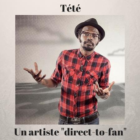 Les bruits du digital | Tété, un artiste direct-to-fan