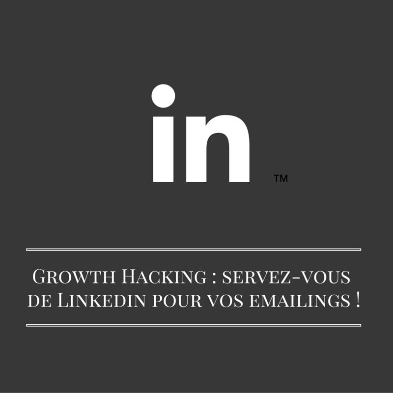 Les bruits du digital | Growth Hacking - servez-vous de Linkedin pour vos emailings