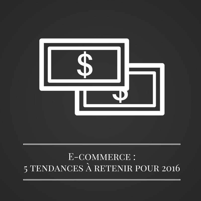 Les bruits du digital | E-commerce - 5 tendances à retenir pour 2016
