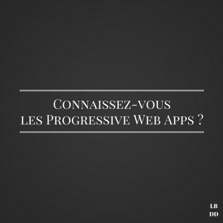Progressive Web Apps - Les bruits du digital