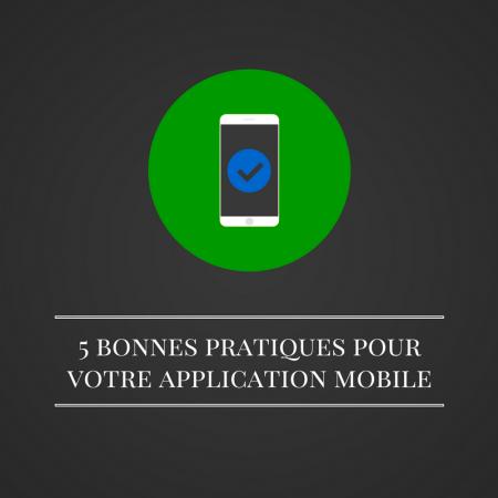 5 bonnes pratiques pour votre application mobile v2 - Les bruits du digital