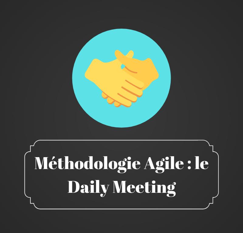 Méthodologie Agile - le Daily Meeting - Les bruits du digital