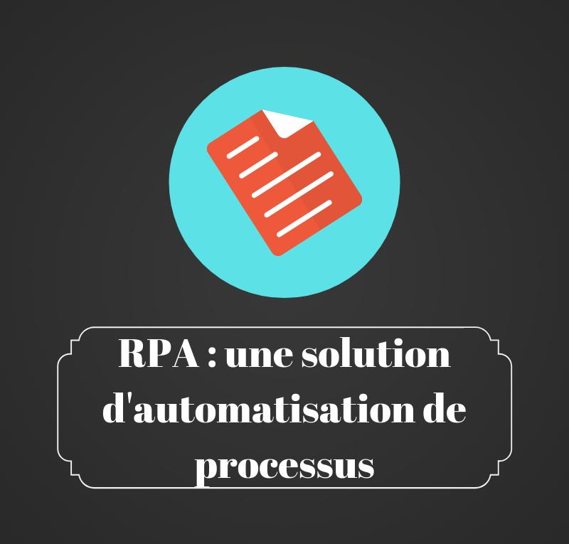 RPA solution d'automatisation de processus - les bruits du digital
