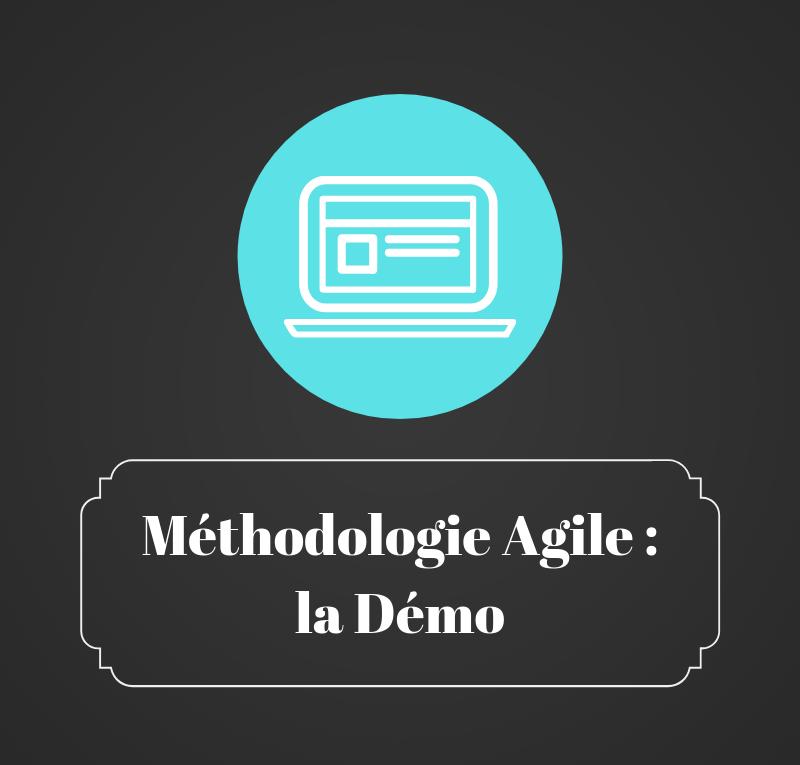 méthodologie agile - la démo - les bruits du digital